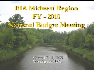 BIA Midwest Region FY - 2010 National Budget Meeting