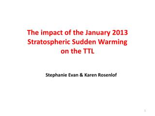 The impact of the January 2013  Stratospheric Sudden Warming  on the TTL