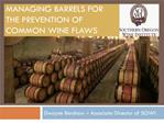 MANAGING BARRELS FOR THE PREVENTION OF COMMON WINE FLAWS