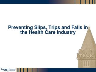 Preventing Slips, Trips and Falls in the Health Care Industry