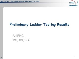 Preliminary Ladder Testing Results