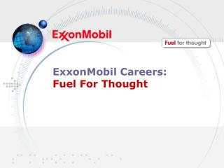 ExxonMobil Careers:  Fuel For Thought