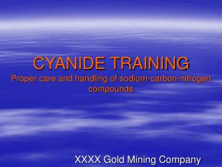 CYANIDE TRAINING Proper care and handling of sodium-carbon-nitrogen compounds