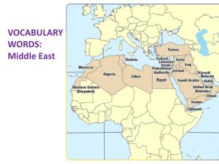 VOCABULARY WORDS: Middle East