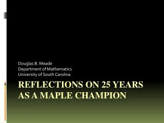 Reflections on  25  Years as a Maple Champion