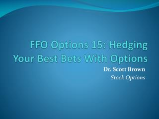 FFO Options 15: Hedging Your Best Bets With Options
