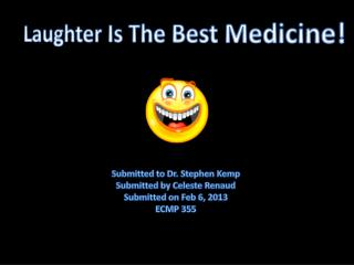 Laughter Is The  B est Medicine!