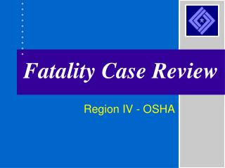 Fatality Case Review