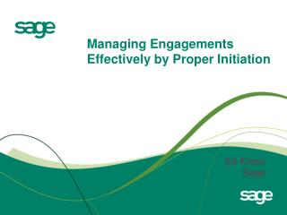 Managing Engagements Effectively by Proper Initiation