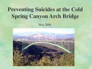 View a PowerPoint presentation about the Cold Spring Bridge