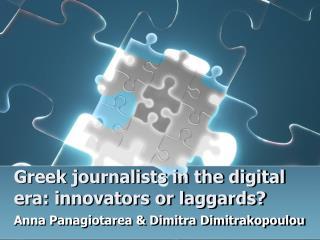 Greek journalists in the digital era: innovators or laggards?