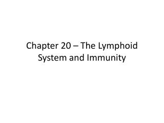 Chapter  20  –  The Lymphoid System and Immunity