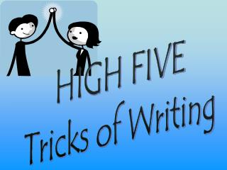 HIGH FIVE Tricks of Writing