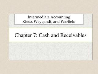 Chapter 7: Cash and Receivables