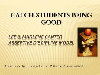 Lee & Marlene Canter Assertive Discipline Model