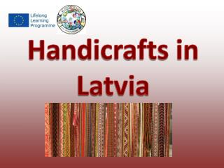 Handicrafts in Latvia