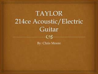 TAYLOR  214ce Acoustic/Electric Guitar