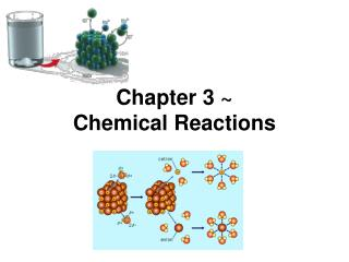 Chapter 3 ~ Chemical Reactions