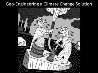 Geo-Engineering a Climate Change Solution