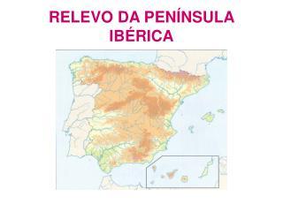 RELEVO DA PENÍNSULA IBÉRICA