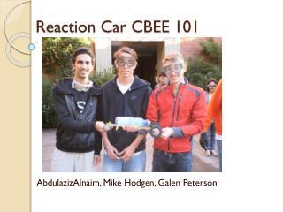 Reaction Car CBEE 101