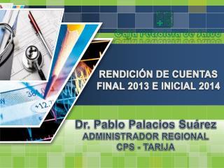 RENDICIÓN DE CUENTAS FINAL 2013 E INICIAL 2014