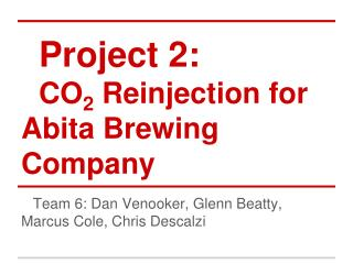 Project 2: CO 2  Reinjection for Abita Brewing Company