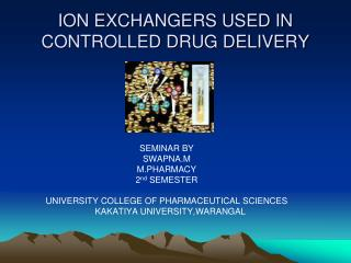 ION EXCHANGERS USED IN CONTROLLED DRUG DELIVERY