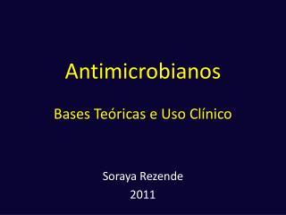 Antimicrobianos Bases Teóricas e Uso Clínico