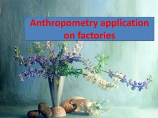 Anthropometry application on factories