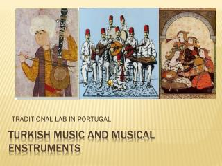 TURKISH MUSIC AND MUSICAL ENSTRUMENTS
