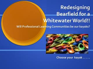 Redesigning  Bearfield  for a Whitewater World!!
