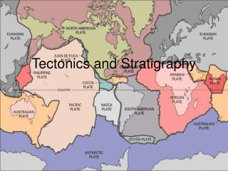 Tectonics and Stratigraphy