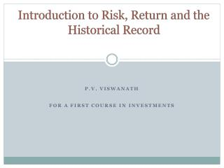 Introduction to Risk, Return and the Historical Record