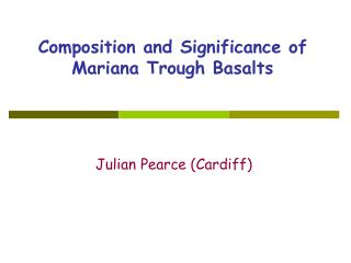 Composition and Significance of Mariana Trough Basalts