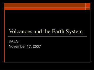 Volcanoes and the Earth System