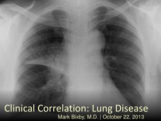 Clinical Correlation: Lung Disease