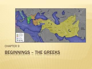 BEGINNINGS – THE GREEKS