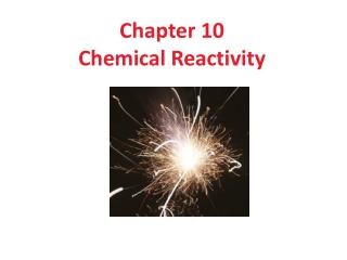 Chapter 10 Chemical Reactivity