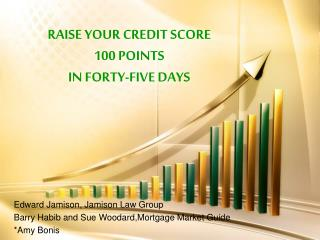 RAISE YOUR CREDIT SCORE 100 POINTS  IN FORTY-FIVE DAYS