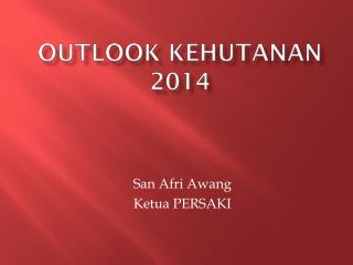 Outlook KEHUTANAN 2014