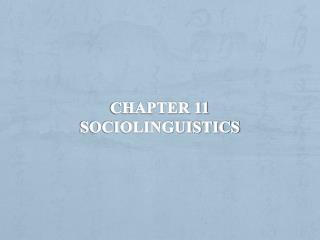 Chapter 11 Sociolinguistics