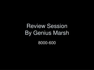 Review  Session By Genius Marsh