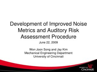 Development of Improved Noise Metrics and Auditory Risk Assessment Procedure