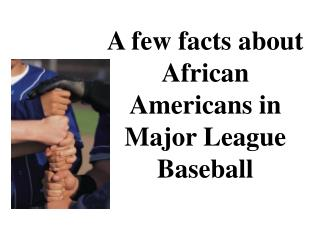 A few facts about African Americans in Major League Baseball