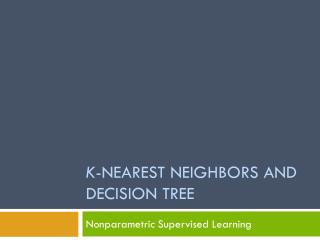 k -Nearest neighbors and decision tree