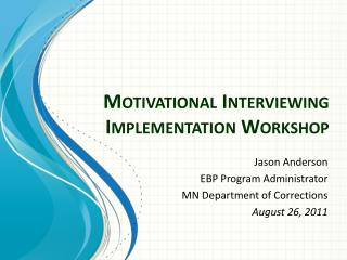 Motivational Interviewing Implementation Workshop