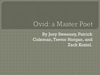 Ovid: a  M aster Poet