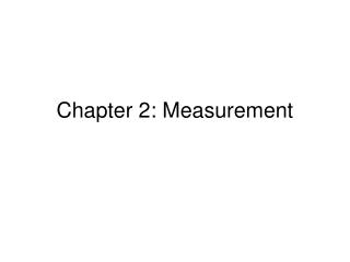 Chapter 2: Measurement