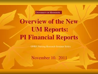 Overview of the New  UM Reports: PI Financial Reports